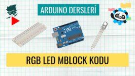 "Arduino Dersleri #12 ""RGB led Mblock kodu"""