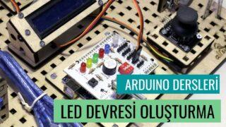 """Arduino Dersleri #4 """"Led Devresi Oluşturma"""""""