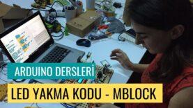 """Arduino Dersleri #6 """"Mblock ile Led Yakma"""""""