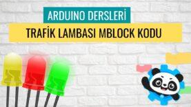 """Arduino Dersleri #9 """"Trafik Lambası MBlock Kodu"""""""