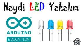 ARDUINO ile LED Yakalım ❤ (İlkokul Seviyesi)