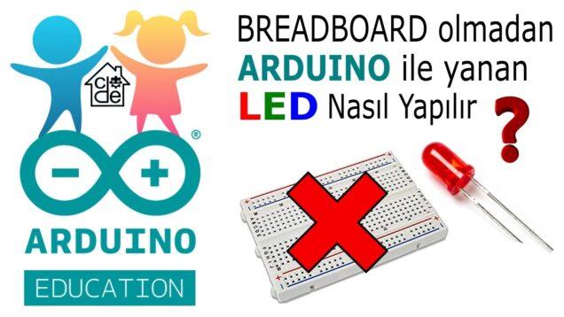 BREADBOARD Olmadan LED Yakalım (İlkokul Seviyesi)