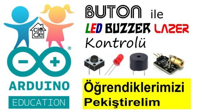 BUTON ile LED – Buzzer – LAZER Kontrolü (İlkokul Seviyesi)