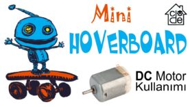 DC Motor ile Mini Hoverboard (DIY)