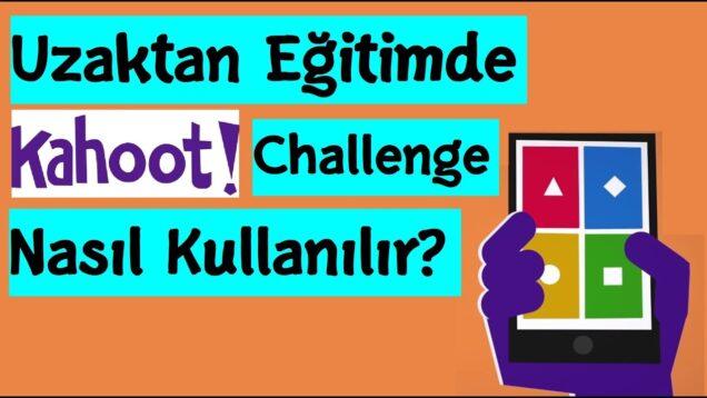 Kahoot Challenge Nedir ? Nasıl Hazırlanır ve Uygulanır ?