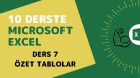 Microsoft Excel Başlangıç Eğitimi – Ders 7 (Özet Tablolar)