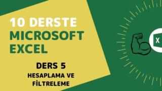 Microsoft Excel Başlangıç Eğitimi – Ders 5 (Hesaplama Ve Filtreleme)