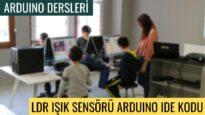 """Arduino Dersleri #24 """"LDR Isk Sensoru Devresi IDE Kodu"""""""